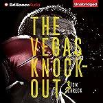 The Vegas Knockout   Tom Schreck