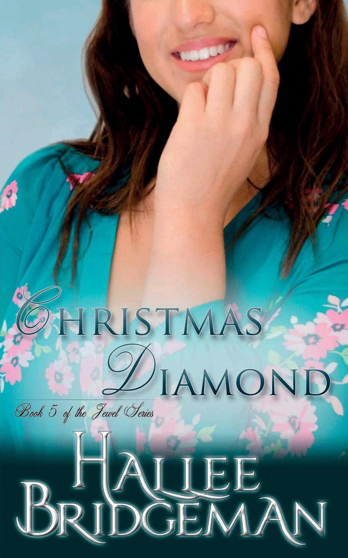 Christmas Diamond: The Jewel Series book 5: Hallee Bridgeman, Gregg ...