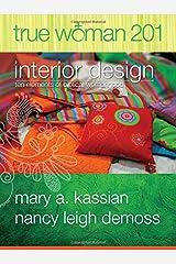 True Woman 201: Interior Design - Ten Elements of Biblical Womanhood (True Woman) Paperback
