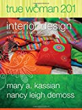True Woman 201: Interior Design - Ten Elements of Biblical Womanhood (True Woman)