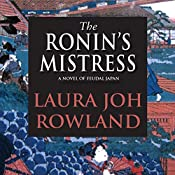 The Ronin's Mistress: A Novel of Feudal Japan | Laura Joh Rowland