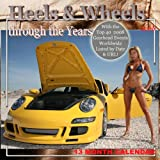 Heels and Wheels 2008 Wall Calendar : Through the Years, , 0977891844