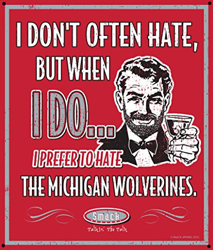 Smack Apparel Ohio State Football Fans. I Prefer to Hate The Michigan Wolverines 12'' X 14'' Scarlet Metal Man Cave Sign ()