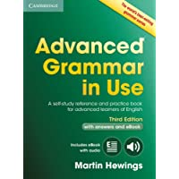 Advanced Grammar in Use - With Answers and Interactive Ebook - 03 Edition: A Self-study Reference and Practice Book for…