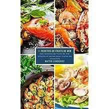 54 Recettes de Fruits de Mer: De recettes de fruits de mer simples et saines pour toutes les occasions (French Edition)