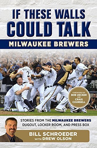 If These Walls Could Talk: Milwaukee Brewers: Stories from the Milwaukee Brewers Dugout, Locker Room, and Press Box by Bill Schroeder (2016-04-15) (Brewers Milwaukee Rock)