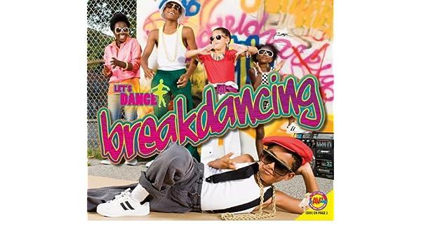 Break Dancing Let S Dance Carr Aaron 9781489617514 Amazon Com Books