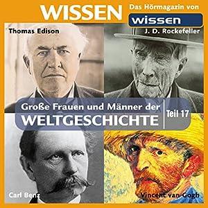 Große Frauen und Männer der Weltgeschichte (Teil 17) Hörbuch