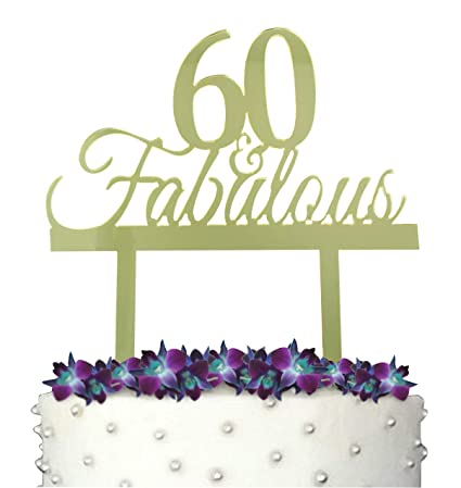 Amazon GrantParty 60 And Fabulous Cake Topper With Protective