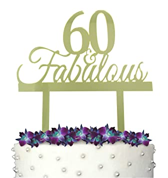 GrantParty 60 And Fabulous Cake Topper With Protective Film