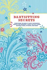 Babysitting Secrets: Everything You Need to Have a Successful Babysitting Business Kindle Edition