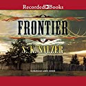 Frontier Audiobook by S. K. Salzer Narrated by Jim Jenner