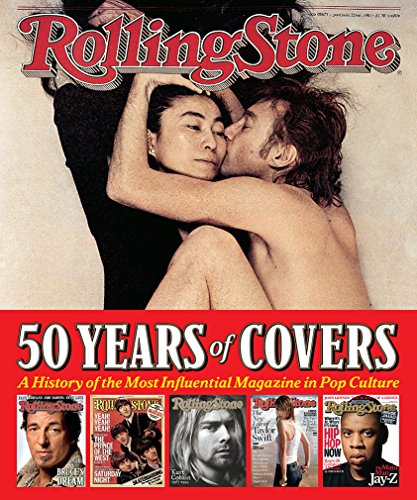 Rolling Stone 50 Years of Covers: A History of the Most Influential Magazine in Pop Culture (1 Popular Magazine)