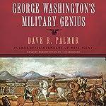 George Washington's Military Genius   Dave R. Palmer