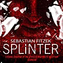 Splinter Audiobook by Sebastian Fitzek Narrated by Ben Crowe