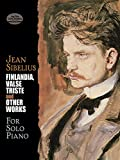 Finlandia, Valse Triste and Other Works for Solo Piano (Dover Music for Piano)