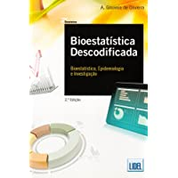 Bioestatística Descodificada. Bioestatística, Epidemiologia e Investigação