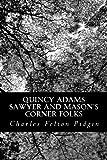 Quincy Adams Sawyer and Mason's Corner Folks, Charles Felton Pidgin, 1490330372