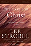 The Case for Christ Study Guide Revised Edition: Investigating the Evidence for Jesus