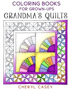 Grandma's Quilts: Coloring Books for Grown-Ups, Adults (Wingfeather Coloring Books) (Volume 1)