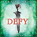 Defy Audiobook by Sara B. Larson Narrated by Rebecca Mozo