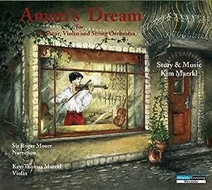 Kim Maerkl: Amati's Dream by Key-Thomas Maerkl Sir Roger Moore (2015-03-10)