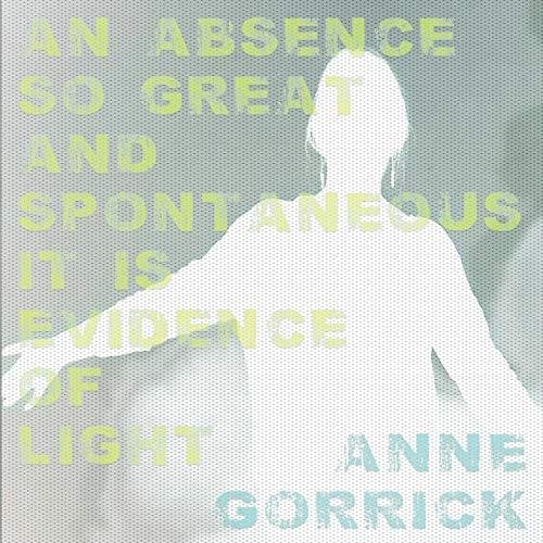 An Absence So Great and Spontaneous It Is Evidence of Light
