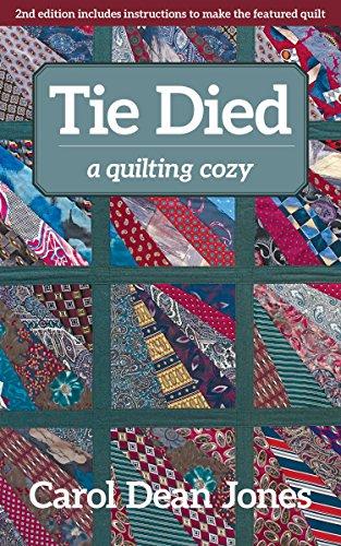 Tie Died: A Quilting Cozy (Jones Duvet)