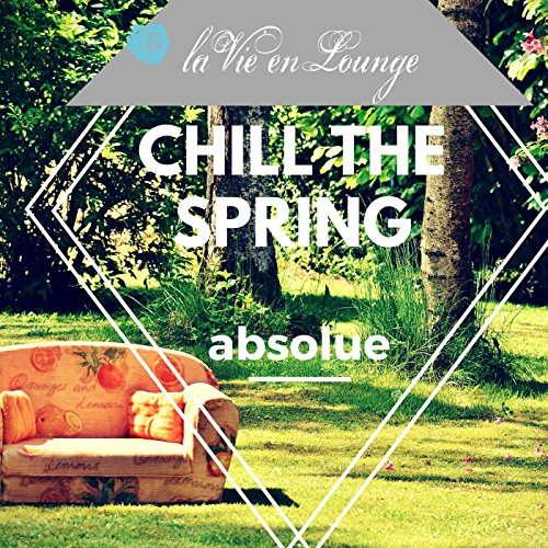 Chill the Spring Absolue