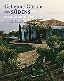 Geheime Gärten des Südens: Duftende Inseln des Lichts