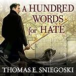 A Hundred Words for Hate: A Remy Chandler Novel, Book 4 | Thomas E. Sniegoski