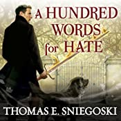 A Hundred Words for Hate: A Remy Chandler Novel, Book 4 | Thomas E. Sniegoski