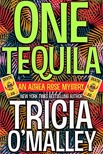 One Tequila: An Althea Rose Mystery (The Althea Rose Series Book 1)