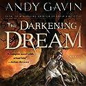 The Darkening Dream Audiobook by Andy Gavin Narrated by Eric Pollard, Marti Dumas
