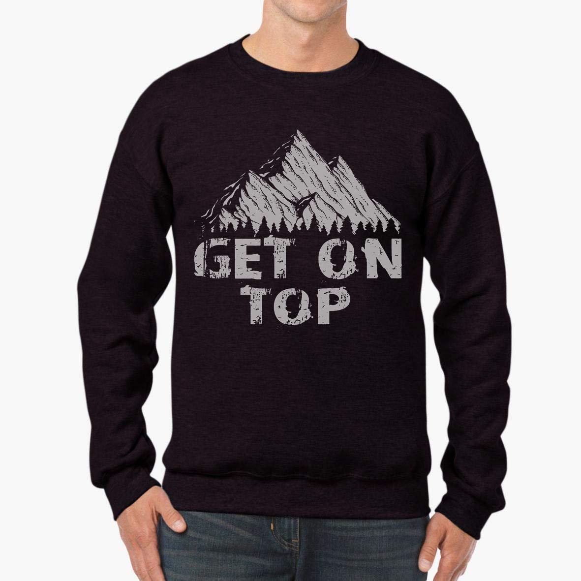 tee Get on Top Go Outside Funny Hiking Unisex Sweatshirt