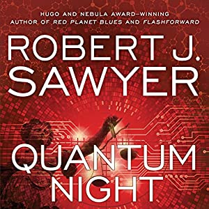 Quantum Night Audiobook by Robert. J. Sawyer Narrated by Scott Aiello