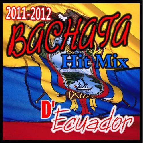 2011-2012 Bachata Hit Mix D' Ecuador by USA.UK Music