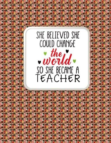 Teacher Thank You - She Believed She Could Change The World: Teacher Notebook - Journal or Planner for Teacher Gift: Great for Teacher ... End Gift - Art Color Pencil Ends - Caterpillar Mug