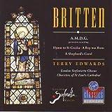 Britten: A Boy Was Born, Hymn to St Cecilia, A.M.D.G., A Shepherd's Carol