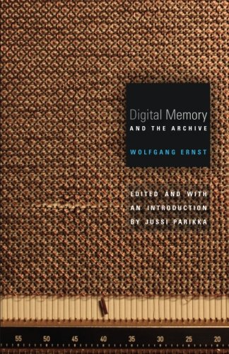 Digital Memory and the Archive (Electronic ()