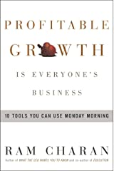 Profitable Growth Is Everyone's Business: 10 Tools You Can Use Monday Morning Hardcover