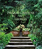 Private Gardens of Georgia, Polly McLeod Mattox, 0941711986