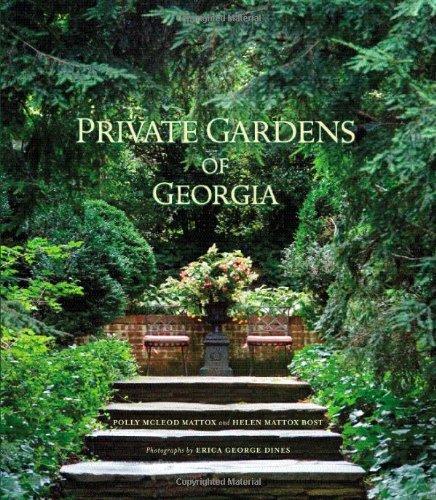 Private Gardens of Georgia: Polly McLeod Mattox, Helen Mattox Bost ...