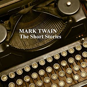 Mark Twain: The Short Stories Audiobook
