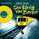 Der König von Berlin | Horst Evers