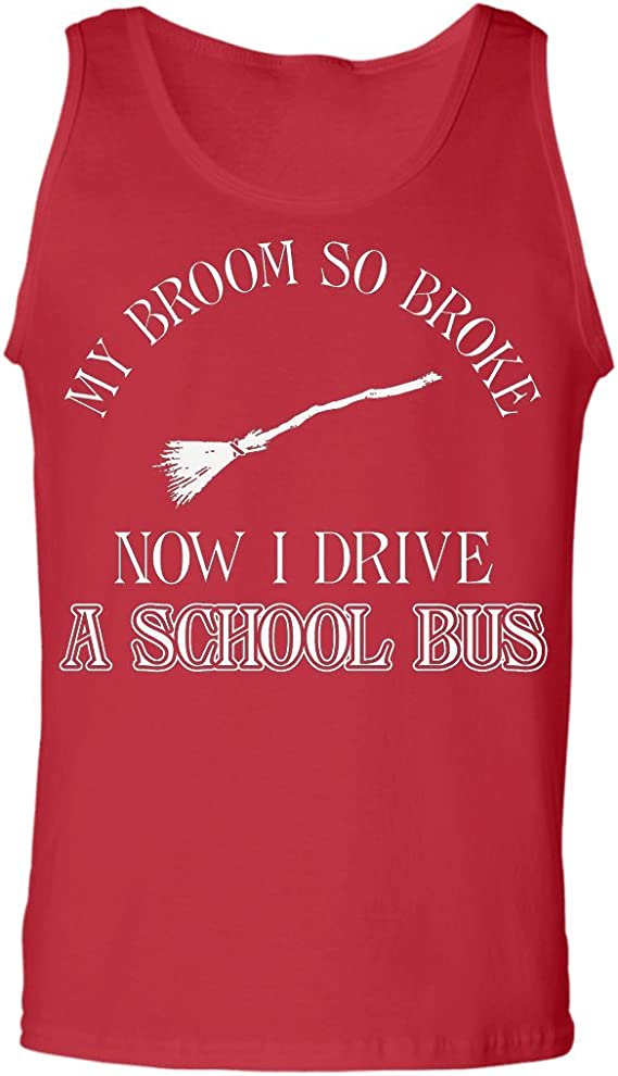 My Broom So Broke Now I Drive A School Bus Funny Bus Driver Gift Tank Top
