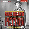 Peyton Audiobook by Max Brand Narrated by Phil Gigante