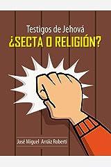 Testigos de Jehová, ¿Secta o Religión? (Spanish Edition) Kindle Edition