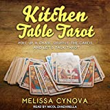 Kitchen Table Tarot: Pull up a Chair, Shuffle the