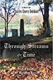 Through Streams of Time, Charles Dobbins, 0595414508